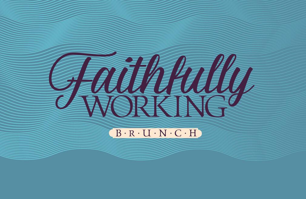 Faithfully Working Brunch