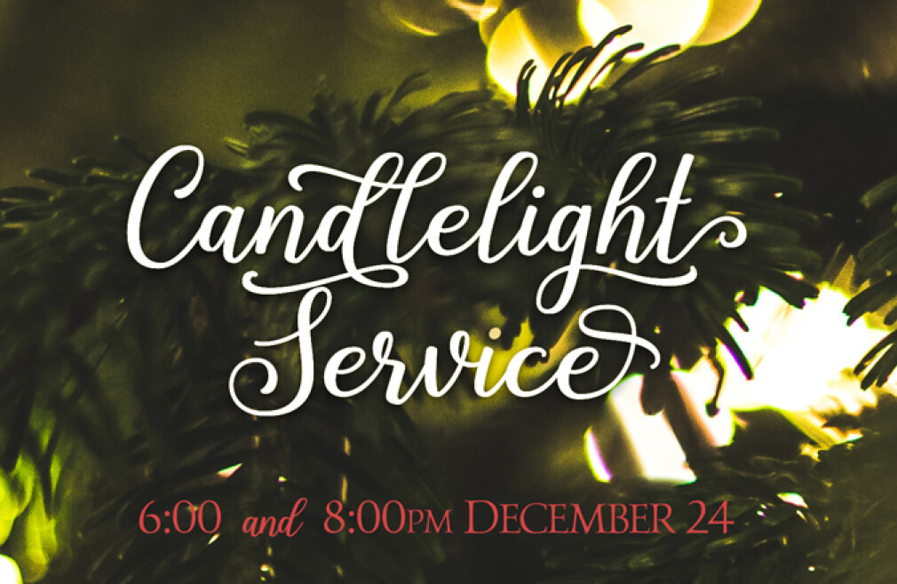 Christmas Eve Candlelight Service 6:00pm